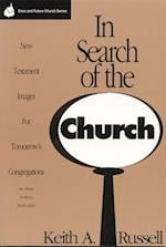 In Search of the Church (Once and Future Church Series)