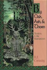 By Oak, Ash & Thorn (Llewellyn's Celtic Wisdom)