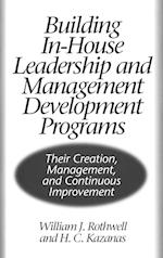 Building in-House Leadership and Management Development Programs af William J. Rothwell
