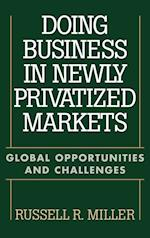 Doing Business in Newly Privatized Markets