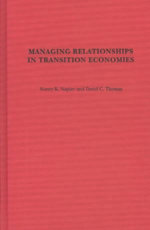 Managing Relationships in Transition Economies
