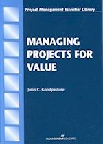 Managing Projects for Value (Project Management Essential Library)