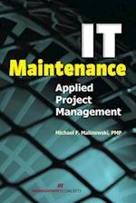 IT Maintenance Applied Project Management