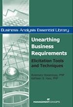 Unearthing Business Requirements (Business Analysis Essential Library)
