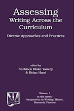 Assessing Writing Across the Curriculum: Diverse Approaches and Practices af Brian Huot, Kathleen Blake Yancey