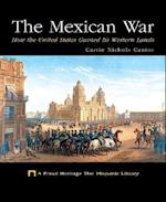 The Mexican War (Proud Heritage-The Hispanic Library)
