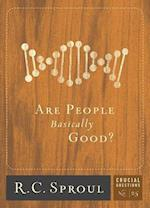 Are People Basically Good? af R. C. Sproul