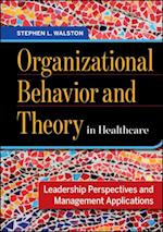 Organizational Behavior and Theory in Healthcare