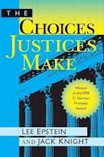 The Choices Justices Make af Lee Epstein, Jack Knight