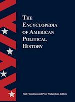 The Encyclopedia of American Political History