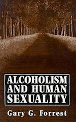 Alcoholism and Human Sexuality (The Master Work)