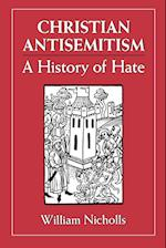 Christian Antisemitism af Nicholls, William Nicholls