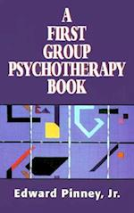 A First Group Psychotherapy Book (the Master Work Series) (The Master Work)