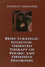 Brief Strategic Solution-Oriented Therapy of Phobic and Obsessive Disorders af Giorgio Nardone