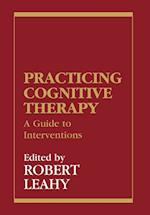 Practicing Cognitive Therapy (New Directions in Cognitive-Behavior Therapy)