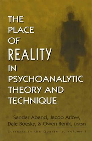 The Place of Reality in Psychoanalytic Theory and Technique