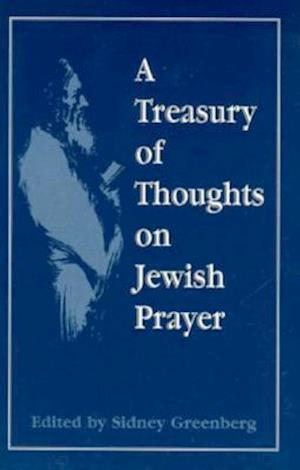 A Treasury of Thoughts on Jewish Prayer
