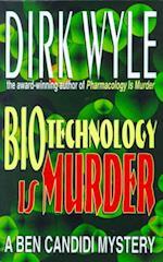Biotechnology Is Murder (Ben Candidi Mysteries)