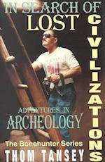In Search of Lost Civilizations (The Bonehunter Series)