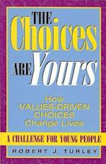 Choices Are Yours