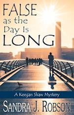 False As the Day Is Long (Keegan Shaw Mystery)