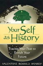 Your Self as History