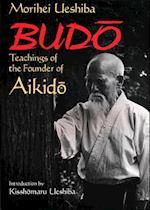 Budo: Teachings of the Founder of Aikido af Morihei Ueshiba