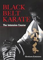 Black Belt Karate: The Intensive Course