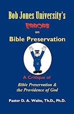 Bob Jones University's Errors on Bible Preservation af D. a. Waite