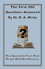 The First 200 Questions Answered by Dr. D. A. Waite af D. a. Waite, Dr D. a. Waite