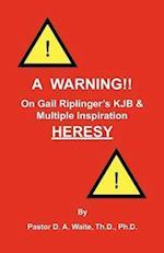 A Warning!! On Gail Riplinger's KJB & Multiple Inspiration Heresy af D. a. Waite