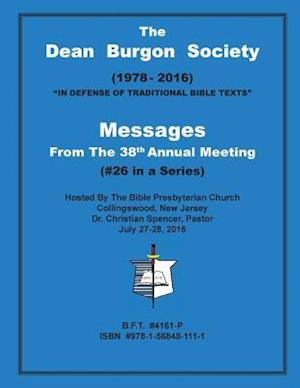 Bog, hæftet The Dean Burgon Society Messages : From The 38th Annual Meeting af D. a. Waite