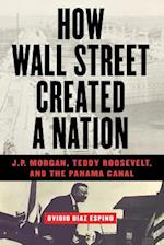 How Wall Street Created a Nation