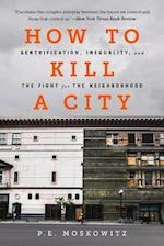 How to Kill a City af Peter Moskowitz