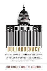 Dollarocracy af John Nichols, Robert W McChesney