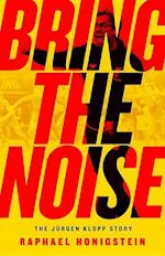 Bring the Noise af Raphael Honigstein