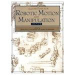 Algorithms for Robotic Motion and Manipulation