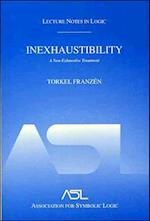 Inexhaustibility: A Non-Exhaustive Treatment (Lecture Notes in Logic S)