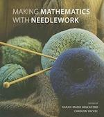 Making Mathematics with Needlework af Sarah marie Belcastro, Carolyn Yackel