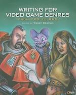 Writing for Video Game Genres af Richard E Dansky, Chris Klug, Wendy Despain