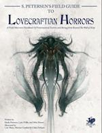 S. Petersen's Field Guide to Lovecraftian Horrors (Call of Cthulhu Roleplaying)