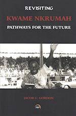 Revisiting Kwame Nkrumah