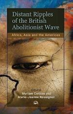 Distant Ripples Of The British Abolitionist Wave