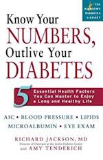 Know Your Numbers, Outlive Your Diabetes (Marlowe Diabetes Library)