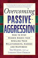 Overcoming Passive-aggression af Tim Murphy, Loriann Hoff Oberlin