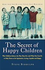 The Secret of Happy Children af Steve Biddulph