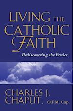Living the Catholic Faith af Charles J. Chaput