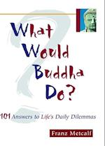 What Would Buddha Do?