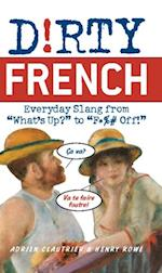 Dirty French (Dirty Everyday Slang)