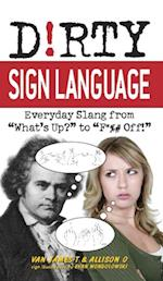 Dirty Sign Language (Dirty Everyday Slang)